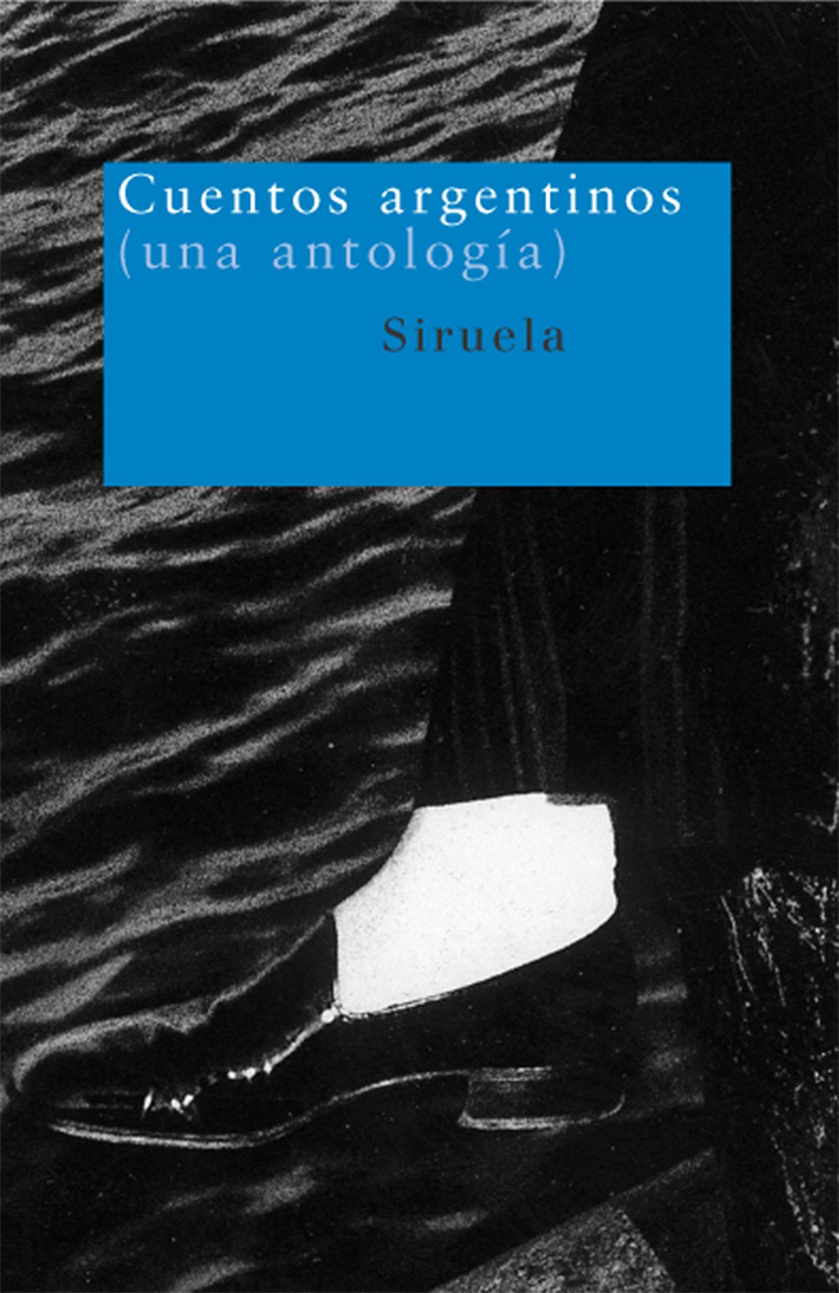 Cuentos argentinos: (una antología) (Nuevos Tiempos): Amazon.es: Rodrigo Fresán, Roberto Fontanarrosa, Eduardo Berti, Liliana Heker, Paola Kaufmann, ...