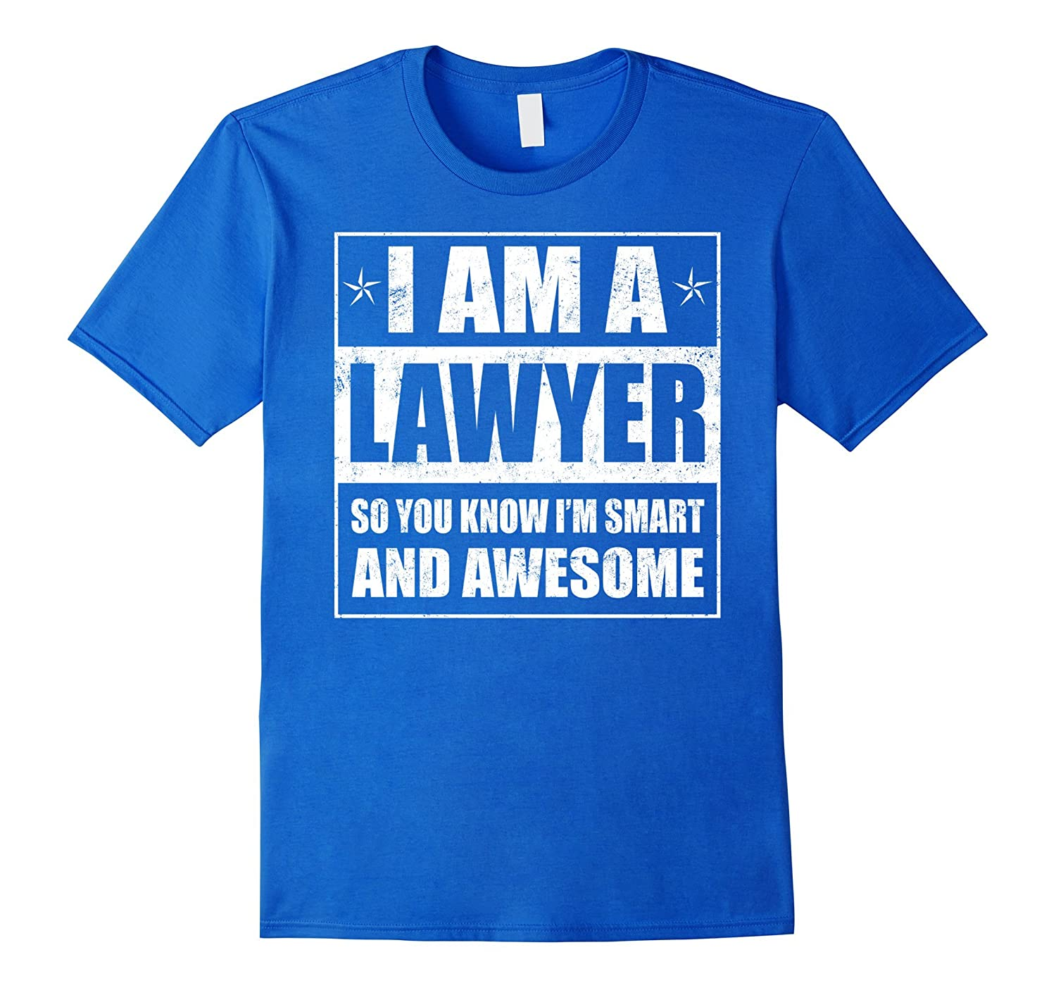 I Am A Lawyer T-shirt So You Know I'm Smart And Awesome