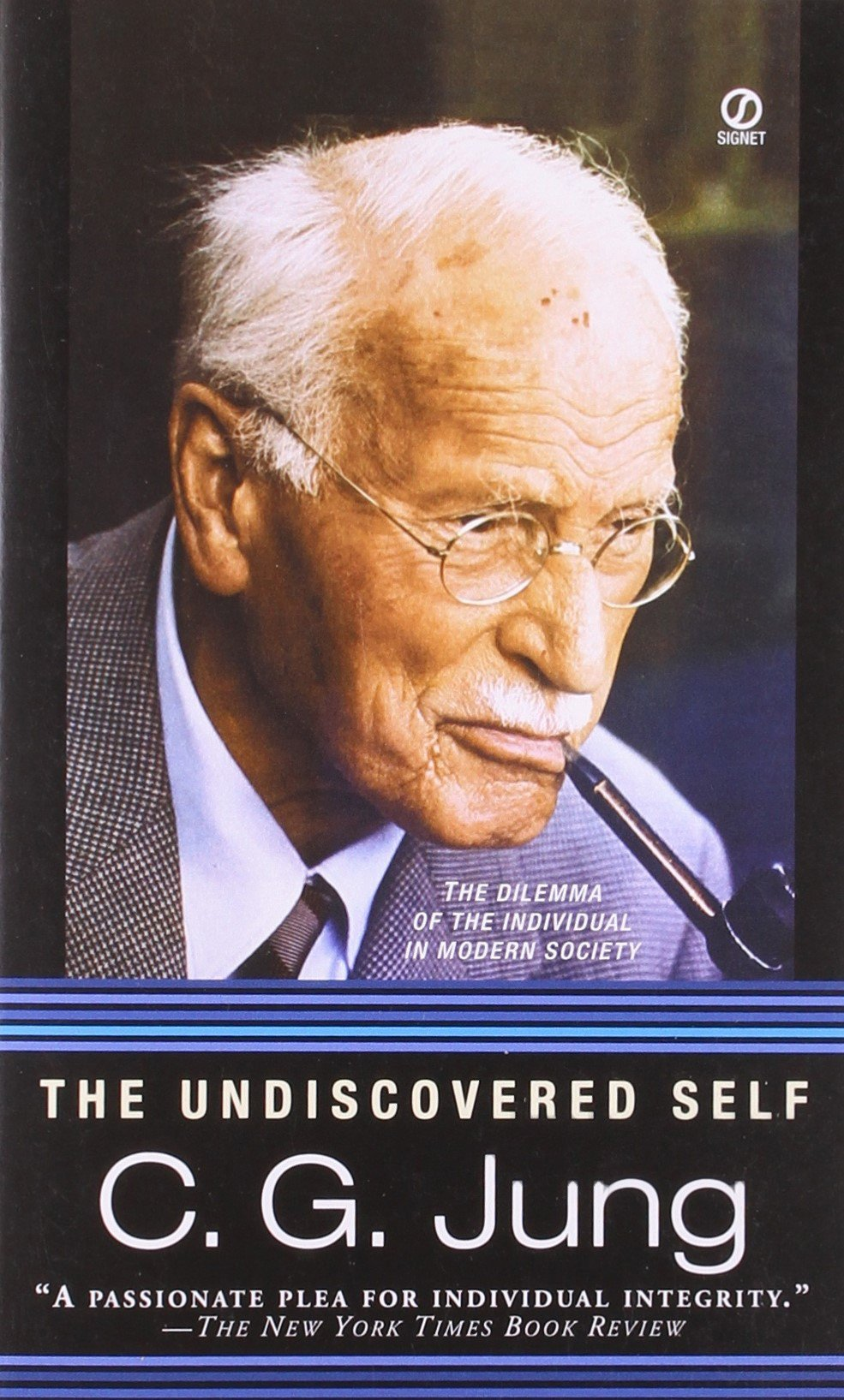 The undiscovered self. A passionate plea for individual integrity. C. G. Jung