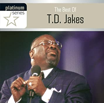 The Best Of TD Jakes
