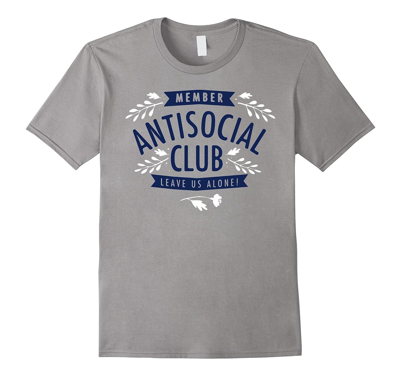 MEMBER ANTISOCIAL CLUB LEAVE US ALONE SHIRT-PL