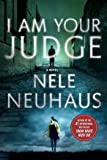 I Am Your Judge: A Novel (Pia Kirchhoff and Oliver von Bodenstein)