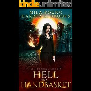 Hell in a Handbasket: A Demon Romance (Sin Demons Book 2)