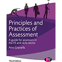 Principles and Practices of Assessment: A guide for assessors in the FE and skills sector