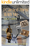 I Carried Them with Me: A Young Girl's Journey to Survive (English Edition)