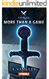 More Than a Game: Epic LitRPG Adventure (Fayroll - Book 1) (English Edition)
