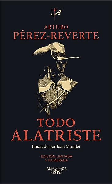 Todo Alatriste eBook: Pérez-Reverte, Arturo: Amazon.es: Tienda Kindle
