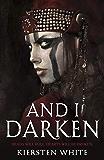 And I Darken (The Conqueror's Trilogy Book 1)