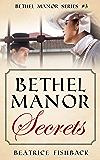 Bethel Manor Secrets