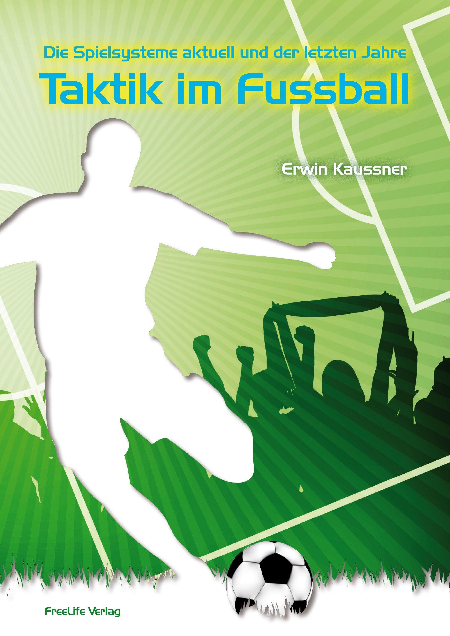 Die Spielsysteme aktuell und der letzten Jahre - Taktik im Fussball
