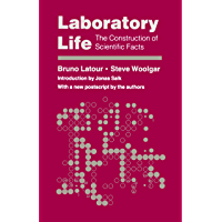 Laboratory Life: The Construction of Scientific Facts (Princeton Paperbacks) (English Edition)