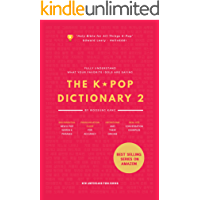 The KPOP Dictionary 2: Learn To Understand What Your Favorite Korean Idols Are Saying On M/V, Drama, and TV Shows (English Edition)