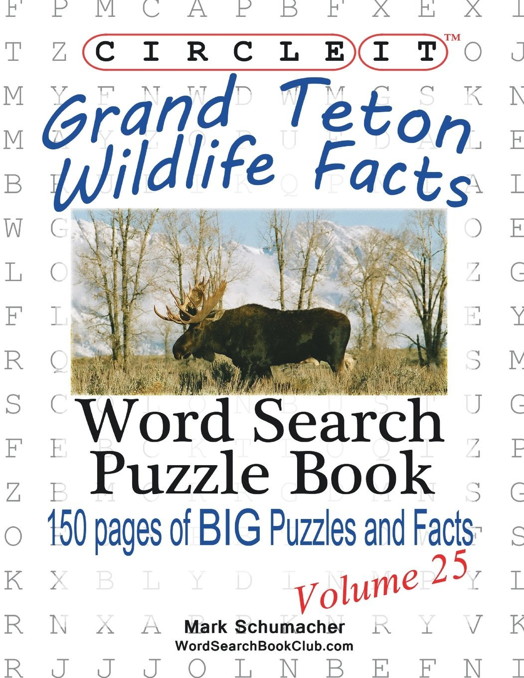 Download Circle It, Grand Teton Wildlife Facts, Word Search, Puzzle Book ebook