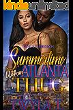 Summertime With An Atlanta Thug