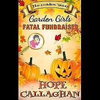 Fatal Fundraiser: A Garden Girls Cozy Mystery Novel (Garden Girls - The Golden Years Mystery Series Book 5)