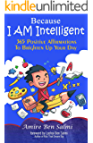 Because I AM Intelligent 365 Affirmations To Brighten Up Your Day