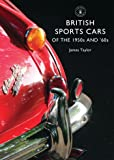 British Sports Cars of the 1950s and '60s (Shire Library)
