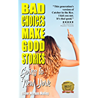 Bad Choices Make Good Stories: Going to New York (How The Great American Opioid Epidemic of The 21st Century Began)