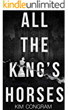 All the King's Horses: A Political Thriller (The Katura Chronicles Book 1)