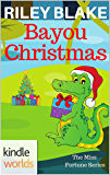 The Miss Fortune Series: Bayou Christmas (Kindle Worlds Short Story) (Bayou Cozy Romantic Thrills Book 3)