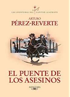 El puente de los asesinos / The Assassins Bridge (Captain Alatriste Series, Book 7
