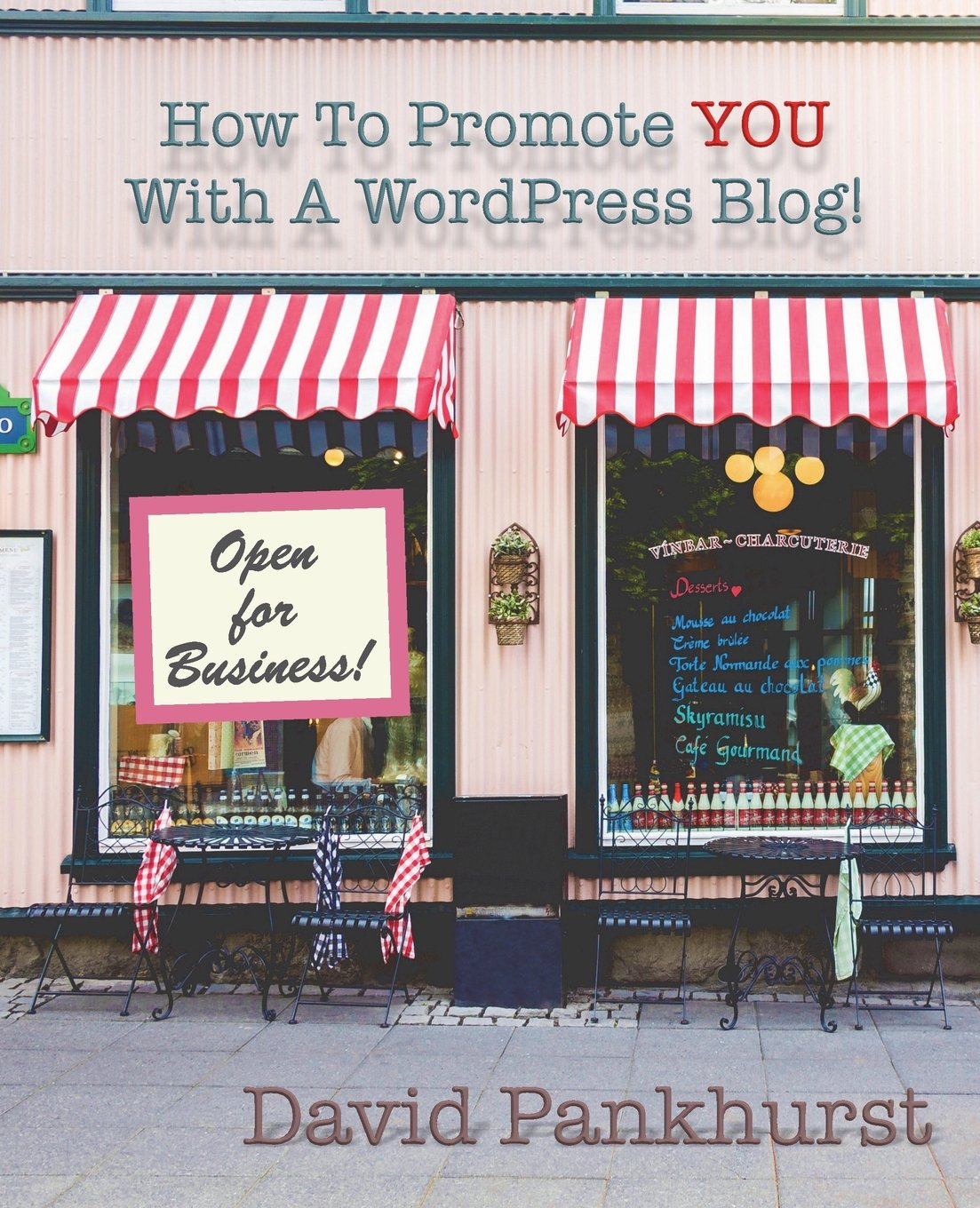 How To Promote YOU With A WordPress Blog! ebook