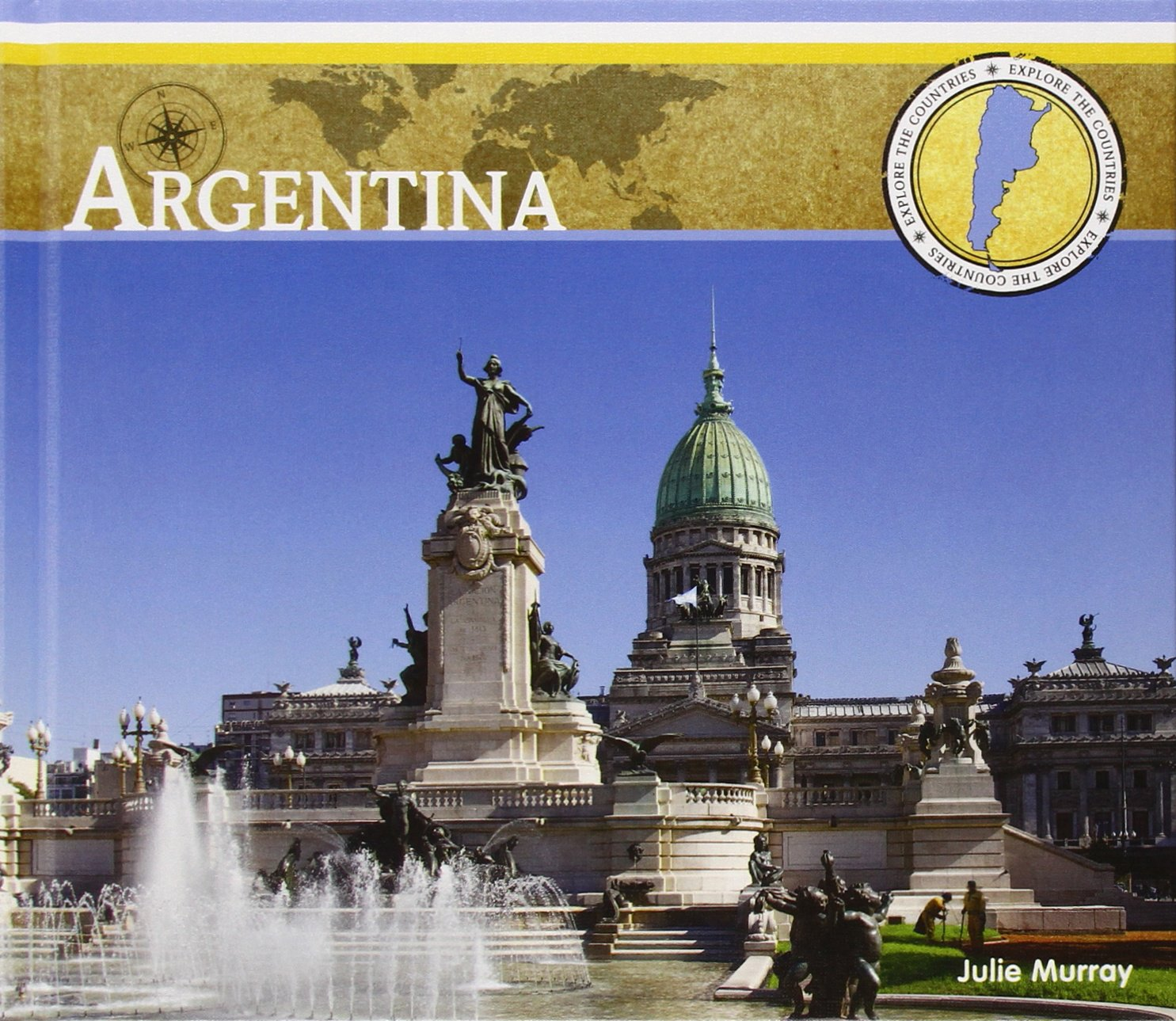 Argentina (Explore the Countries)
