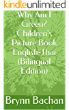 Why Am I Green?  Children's Picture Book English-Thai (Bilingual Edition)