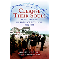 Cleanse Their Souls: Peace-Keeping in Bosnia's Civil War, 1992–1993 (English Edition)