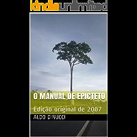 O Manual de Epicteto: Edição original de 2007