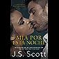 Mía Por Esta Noche: La Obsesión del Multimillonario (Spanish Edition)