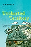 Uncharted Territory: A High School Reader (First Edition)