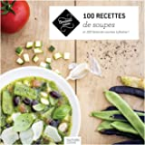 100 recettes de Soupes