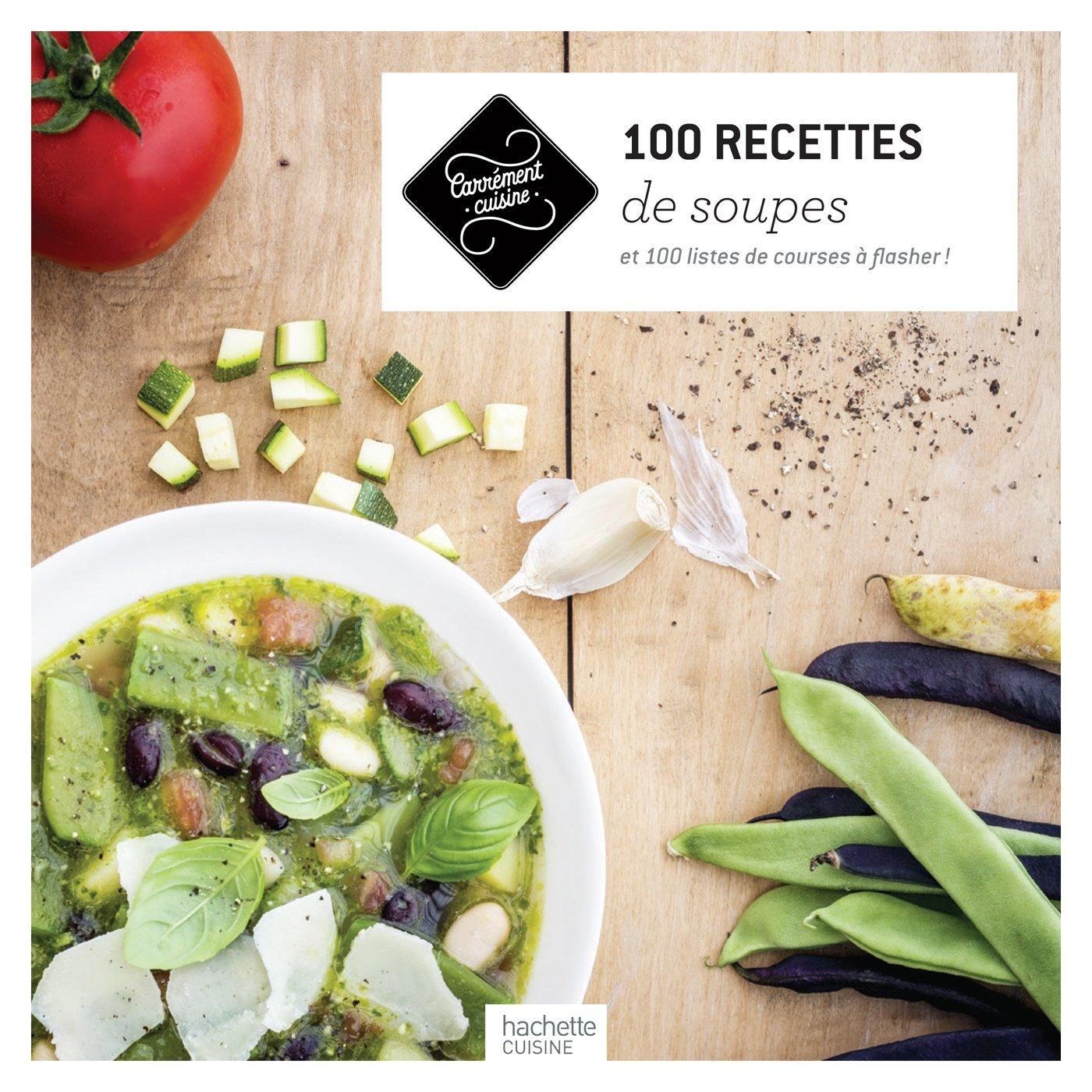 100 recettes de Soupes Broché – 2 janvier 2015 Collectif Hachette Pratique 2013963750 Cuisine