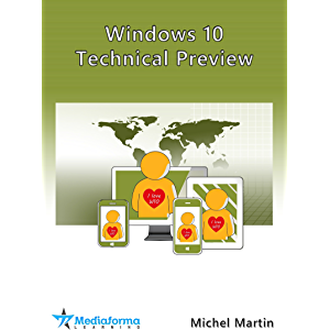 Windows 10 Technical Preview (French Edition)