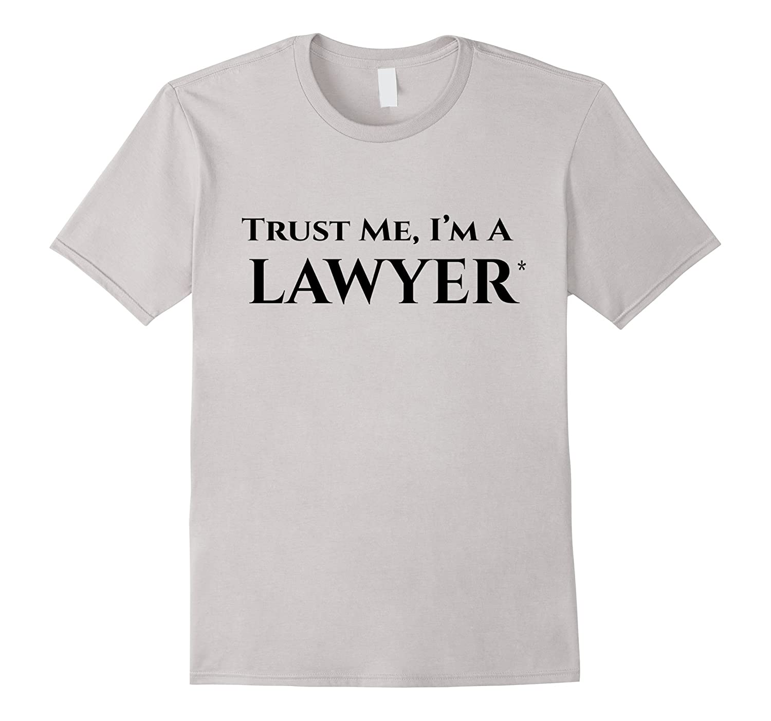 Trust Me, I'm a Lawyer T-Shirt - Disclaimer on Back-TH