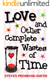 Love and Other Complete Wastes of Time
