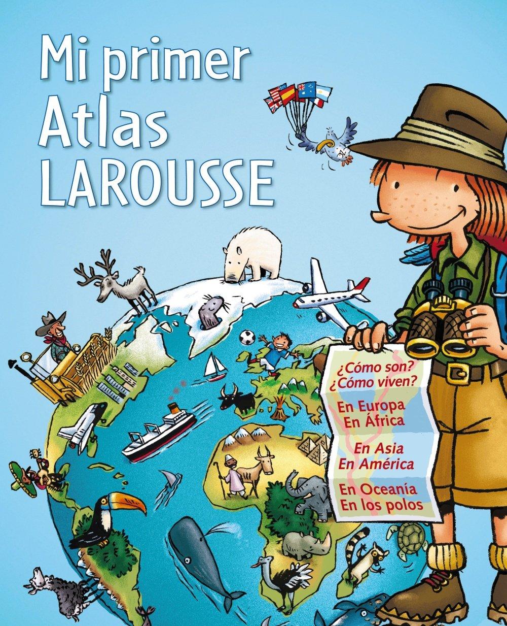 Mi primer Atlas Larousse Larousse - Infantil / Juvenil - Castellano - A Partir De 5/6 Años: Amazon.es: Aa.Vv.: Libros