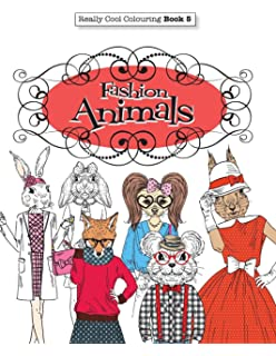 Really COOL Colouring Book 5 Fashion Animals Books Volume