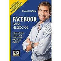 Facebook para Negócios: Como vender através da maior rede social do mundo