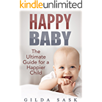 Happy Baby: The Ultimate Guide For a Happier Child