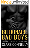 Billionaire Bad Boys: They're sexy, rich and carefree ... but can they be tamed by love?