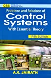 Problems and Solutions of Control Systems (With Essential Theory)