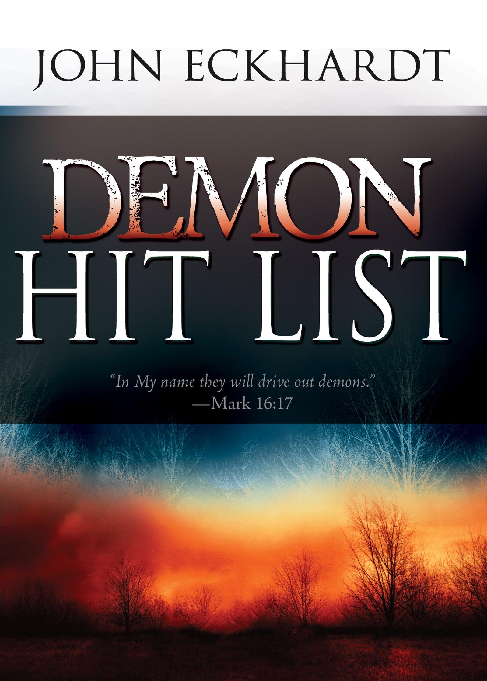 Demon Hit List: John Eckhardt: 9781629117904: Amazon com: Books