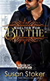 Shelter for Blythe (Badge of Honor: Texas Heroes Book 11) (English Edition)