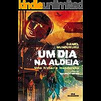 Um Dia na Aldeia - Uma História Munduruku