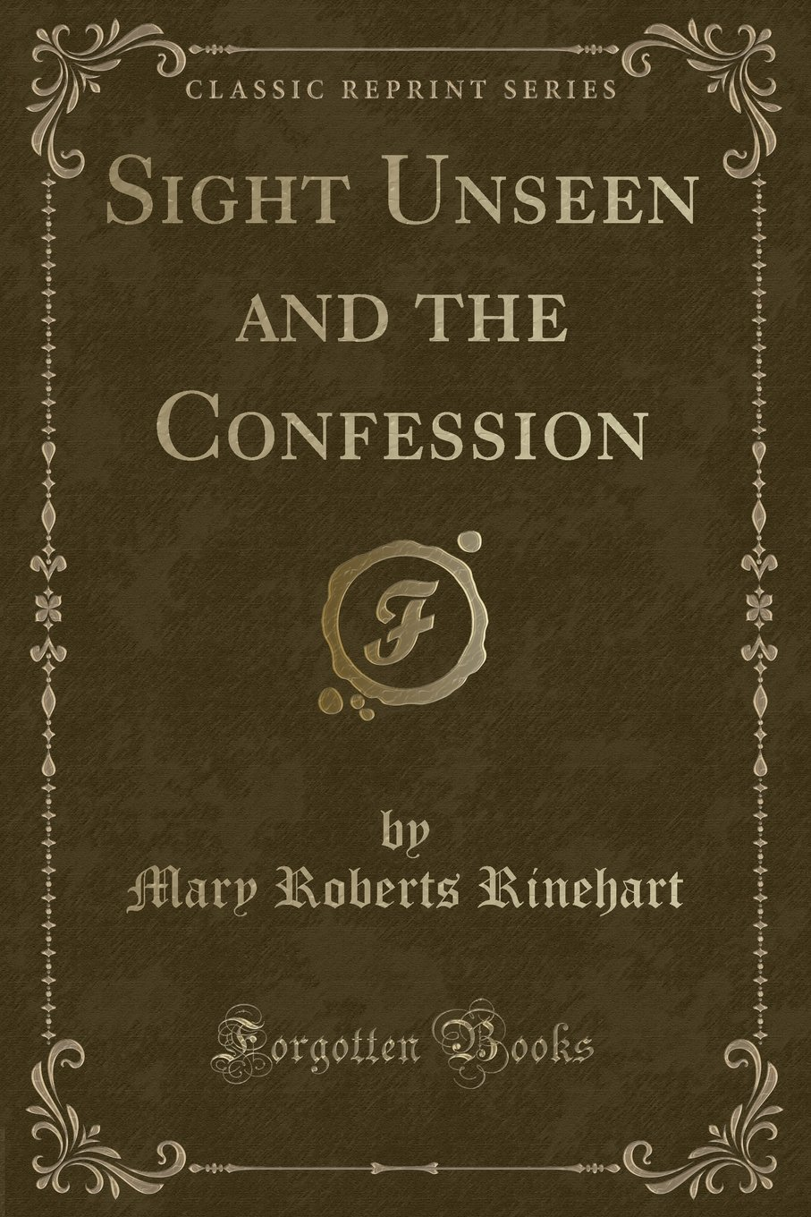 Download Sight Unseen and the Confession (Classic Reprint) PDF