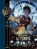 H.G. Wells, Tome 1 : La machine à explorer le temps