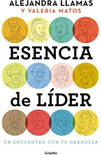 Esencia de lider: Un encuentro con tu grandeza / The Essence of a Leader (
