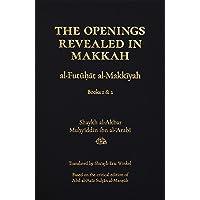 The Openings Revealed in Makkah (al-Futuhat al-Makkiyah), Books 1 & 2